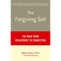 The Forgiving Self: The Road from Resentment to Connection (English Edition)