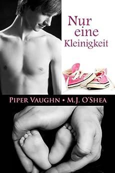 Nur eine Kleinigkeit (Mr. Right-Serie 1) (German Edition) by [Vaughn, Piper, O'Shea, M.J.]