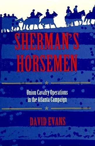 Sherman's Horsemen: Union Cavalry Operations in the Atlanta Campaign ()