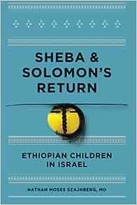 Sheba and Solomon's Return: Ethiopian Children in Israel