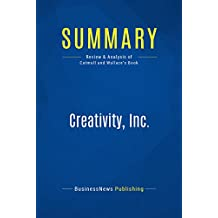Summary: Creativity, Inc.: Review and Analysis of Catmull and Wallace's Book