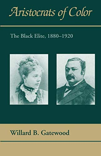 Aristocrats of Color: The Black Elite, 1880-1920 (Black Community Studies)