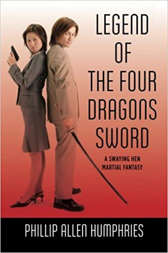 Legend of the Four Dragons Sword: A Swaying Hen Martial Fantasy by Phillip Allen