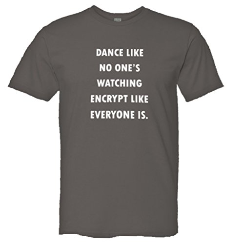 Adult Dance Like No Ones Watching Encrypt Like Everyone Is Top Quality Unisex Mens Tee Shirt   Xxl   Charcoal