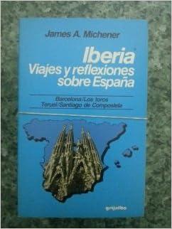 IBERIA. VIAJES Y REFLEXIONES SOBRE ESPAÑA. 3 TOMOS: Amazon.es: James A. Michener, GRIJALBO: Libros