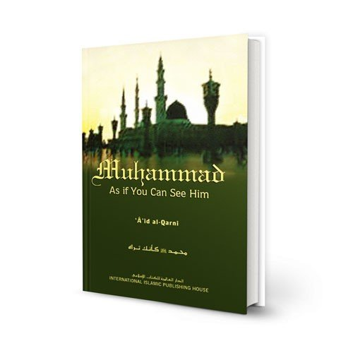 Muhammad As If You Can See Him. (Author discusses an individual Characteristic of the Prophet saw in depth; allowing for a focused understanding of his personality. Readers would do well to note that this book is not a biography;but rather a sincere tribu