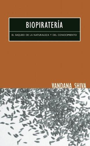 Biopirater¨ªa: El Saqueo de la Naturaleza y del Conocimiento Spanish Edition Tra edition by Shiva, Vandana 2010 Paperback: Amazon.es: Shiva, Vandana: Libros