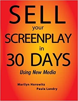Book Sell Your Screenplay in 30 Days: Using New Media by Marilyn Horowitz (2012-05-15)