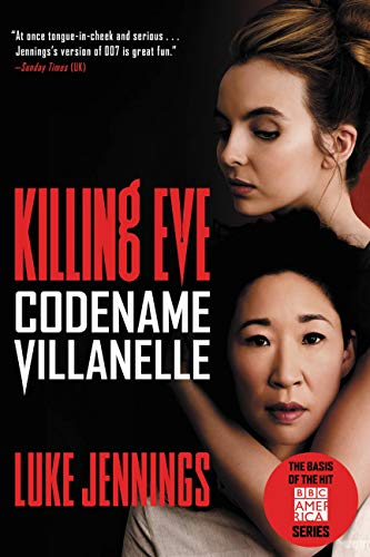 The breakneck thriller that inspired TV sensation KILLING EVE, starring Sandra Oh: Codename Villanelle by Luke Jennings.  BEST PRICE EVER on this April 2018 Release Bestseller!