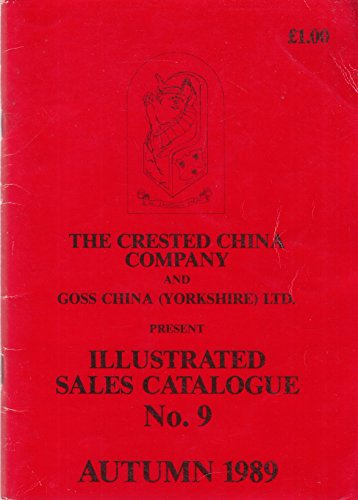 Illustrated Sales Catalogue No. 9 The Crested China Company and Goss China (Yorkshire) Ltd Autumn 1989