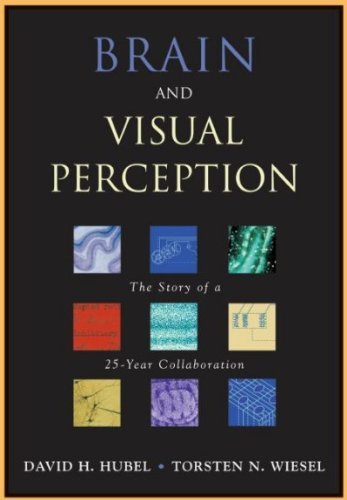 Download [(Brain and Visual Perception: The Story of a 25-Year Collaboration)] [Author: David H. Hubel] published on (October, 2004) pdf epub