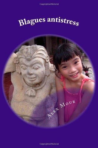 Blagues antistress: Tout pour rire, pour sourire et amener la joie. (French Edition)
