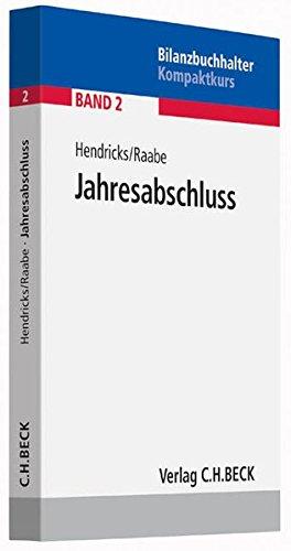 Jahresabschluss Taschenbuch – 3. März 2014 Lukas Hendricks Christoph Raabe C.H.Beck 3406657621