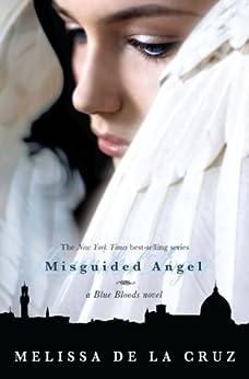 Misguided Angel (Blue Bloods, Book 5) (Blue Bloods Novel) by [de la Cruz, Melissa]