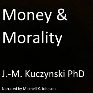 Money and Morality Audiobook