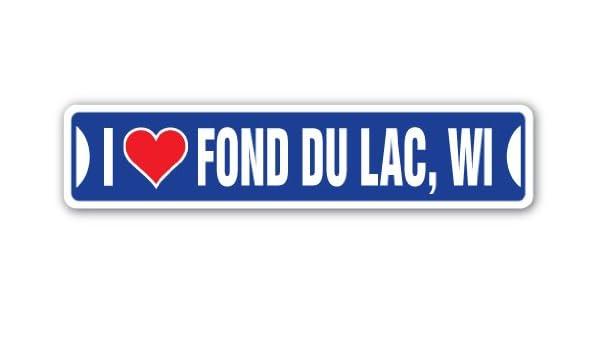 Amazon com: I LOVE FOND DU LAC, WISCONSIN Street Sign wi