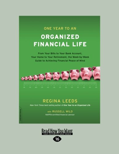 Read Online One Year to an Organized Financial Life: From Your Bills to Your Bank Account, Your Home to Your Retirement, the Week-by-Week Guide to Achieving Financial Peace of Mind ebook