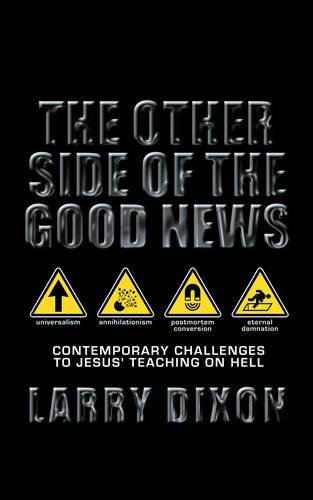 The Other Side of the Good News: Contemporary Challenges to Jesus teaching on hell pdf