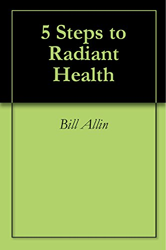 (5 Steps to Radiant Health)