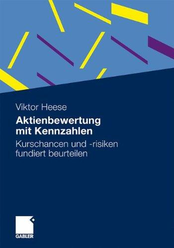Aktienbewertung mit Kennzahlen: Kurschancen und -risiken fundiert beurteilen (German Edition)