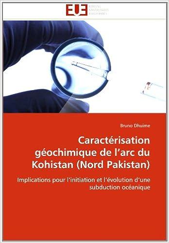 Caractérisation géochimique de l'arc du Kohistan (Nord Pakistan): Implications pour l'initiation et l'évolution d'une subduction océanique (Omn.Univ.Europ.)