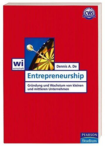 Entrepreneurship: Gründung und Wachstum von kleinen und mittleren Unternehmen (Pearson Studium - Economic BWL)