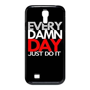 EVERY DAMN DAY JUST DO IT Hard Plastic Case Cover for SamSung Galaxy S4 I9500 Customed Design Fashiondiy
