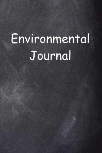 Read Online Environmental Journal Chalkboard Design: (Notebook, Diary, Blank Book) (Career Journals Notebooks Diaries) pdf