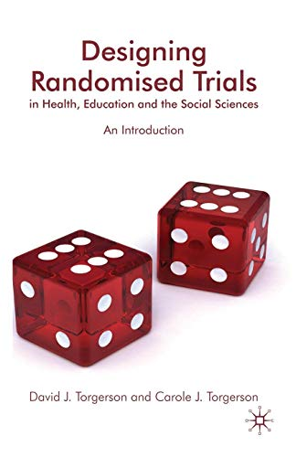 Designing Randomised Trials in Health, Education and the Social Sciences: An Introduction (Social Media And Health Care An Overview)