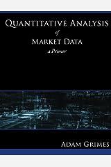 Quantitative Analysis of Market Data: a Primer Paperback