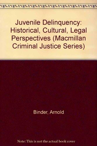 Juvenile Delinquency: Historical, Cultural, Legal Perspectives (Macmillan Criminal Justice Series)