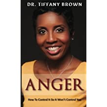 Anger: How to Control It So It Won't control you