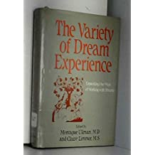 The Variety of Dream Experience: Expanding Our Ways of Working With Dreams