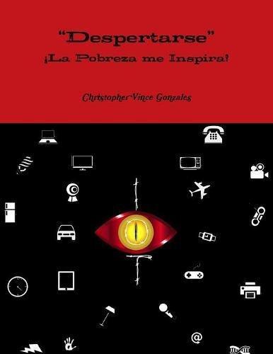 """""""Despertarse"""" ¡La pobreza me inspira!  [Gonzales, Christopher Vince] (Tapa Blanda)"""