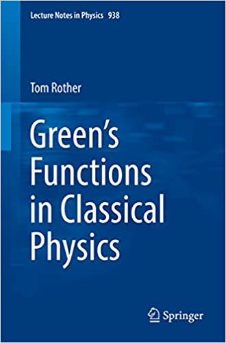 Green's Functions in Classical Physics (Lecture Notes in Physics