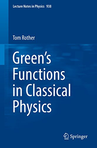 Green's Functions in Classical Physics (Lecture Notes in Physics Book -