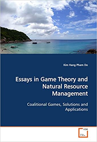 Essays In Game Theory And Natural Resource Management Coalitional  Essays In Game Theory And Natural Resource Management Coalitional Games  Solutions And Applications Kim Hang Pham Do  Amazoncom  Books International Business Essays also Persuasive Essay Thesis  Help With Essay Papers