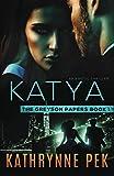 Katya: The Greyson Papers