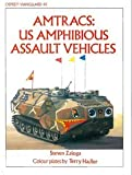 U. S. Amphibious Assault Vehicles, Steven J. Zaloga, 0850457483