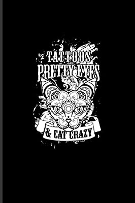Tattoos Pretty Eyes Cat Crazy Cool Tattoo Quotes Journal For Paint On Body Art Eye