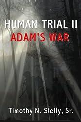 Human Trial II: Adam's War