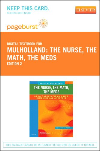 The Nurse, The Math, The Meds - Elsevier eBook on VitalSource (Retail Access Card): Drug Calculations Using Dimensional Analysis, 2e