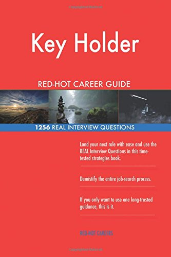 Read Online Key Holder RED-HOT Career Guide; 1256 REAL Interview Questions PDF