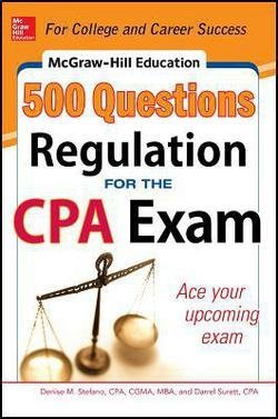 Denise M. Stefano: McGraw-Hill Education 500 Regulation Questions for the CPA Exam (Paperback); 2014 Edition