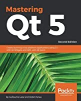 Mastering Qt 5, 2nd Edition Front Cover