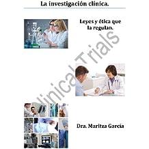 La Investigación Clínica. Leyes y ética que la regulan. (Spanish Edition)