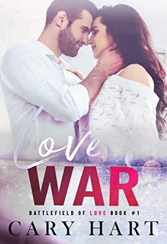Love War: A Second Chance, Single Dad Romance (Battlefield of Love Book ()