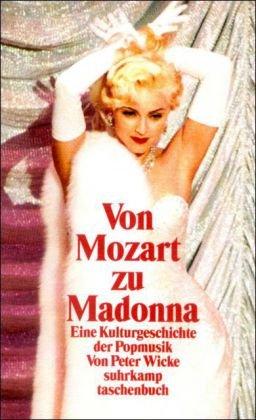 Von Mozart zu Madonna: Eine Kulturgeschichte der Popmusik (suhrkamp taschenbuch)