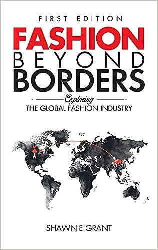 Fashion Beyond Borders Exploring The Global Fashion Industry 1 Grant Shawnie 9780692179543 Amazon Com Books