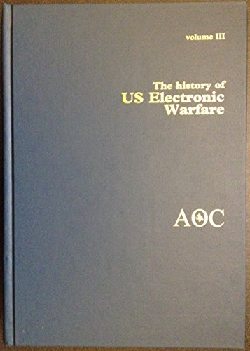 (The History of US Electronic Warfare. Volume III: Rolling Thunder Through Allied Force, 1964 to 2000)